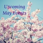 It's Gonna be May… Things to do!