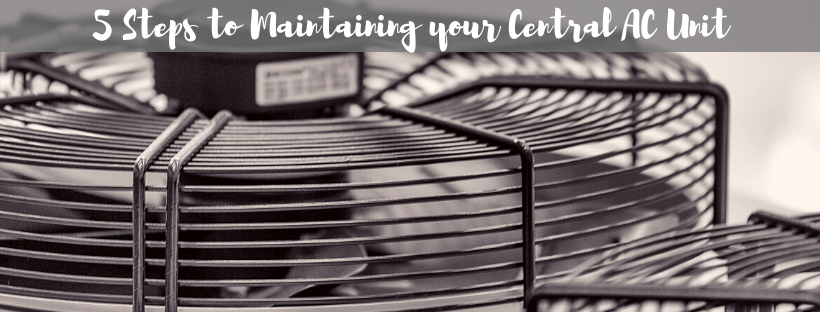 5 Steps to Maintaining your Central AC Unit